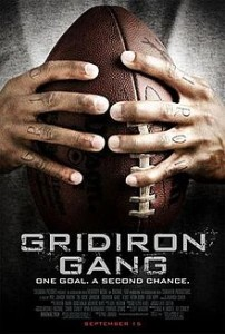 http://en.wikipedia.org/wiki/Gridiron_Gang