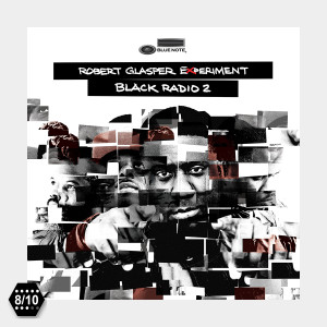 "ALBUM REVIEW: Robert Glasper's ""Black Radio 2"""