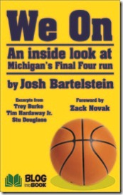 We On: An Insiders Guide to Michigan Basketball's Rise to Power