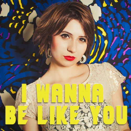 I Wanna Be Like You