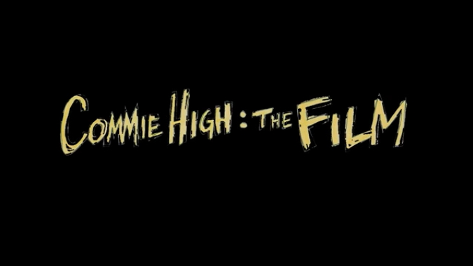 Fund Commie High: A Film